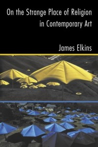 On-the-Strange-Place-of-Religion-in-Contemporary-Art-Elkins-James-EB9780203324868